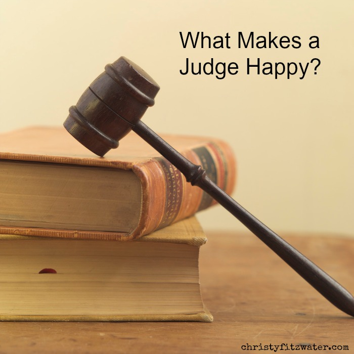 What makes a judge smile? -christyfitzwater.com