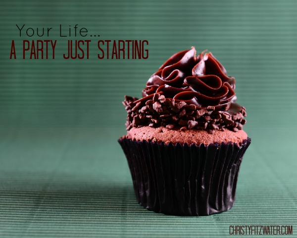 The party starts when you see what God can do with your life. -christyfitzwater.com