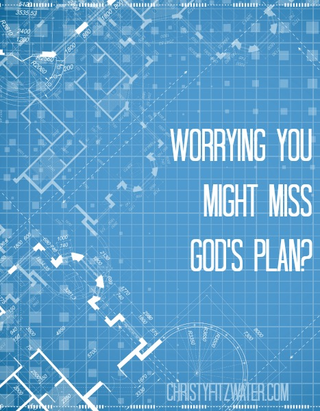 Do you long to follow God's plan for your life but worry you might miss it? -christyfitzwater.com