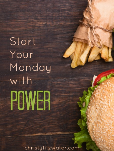 Start Your Monday with Power -christyfitzwater.com