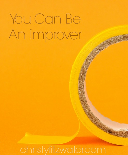 You Can Be An Improver  -christyfitzwater.com