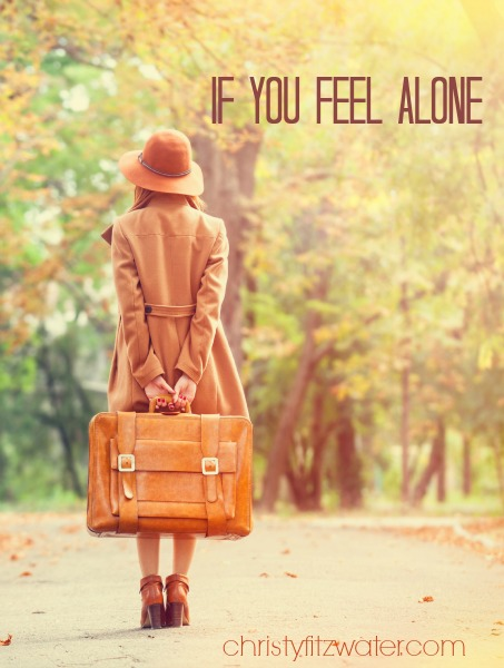 If You Feel Alone  -christyfitzwater.com