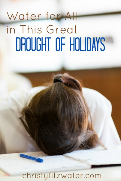 Water for All in This Great Drought of Holidays -christyfitzwater.com