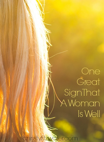 One Great Sign That A Woman Is Well -christyfitzwater.com