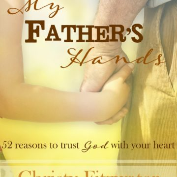 My Father's Hands -christyfitzwater.com