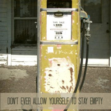 Don't Ever Allow Yourself to Stay Empty -christyfitzwater.com